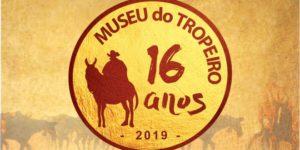 Programação – Museu do Tropeiro comemora 16 anos neste fim de semana!